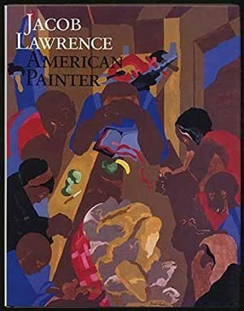 Jacob Lawrence: American Painter by Wheat, Ellen Harkins, Lawrence, Jacob, Hills, Patricia (1986) Hardcover