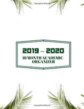 """2019-2020 18 Month Academic Organizer: Simple Easy To Use July 2019 to December 2020 Academic Daily Weekly Monthly and Year Calendar Planner Organizer ... Record Book Log 8.5""""x11"""" with over 180 pages."""