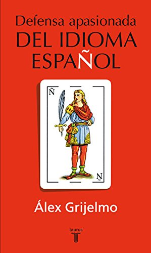 Defensa apasionada del idioma español (Pensamiento)