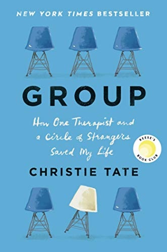 Group: HowOneTherapistandaCircleof StrangersSavedMyLife (English Edition)