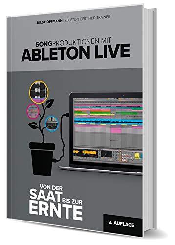Songproduktionen mit Ableton Live – Von der Saat bis zur Ernte (2. Auflage)