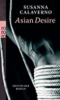 Asian Desire: Erotischer Roman