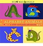 [( Alphabet Animals: A Slide-And-Peek Adventure )] [by: Suse MacDonald] [Feb-2009]