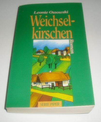 Weichselkirschen. Roman. Serie Piper, TB 1027. 8. Auflage. - Illustr. TB-Broschur, sauberes Expl. - 388 S. (pages)