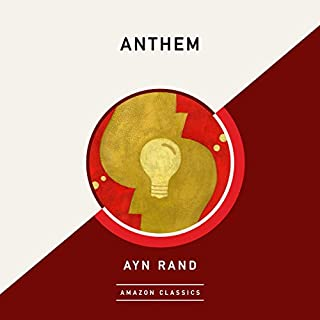 Anthem (AmazonClassics Edition)                   By:                                                                                                                                 Ayn Rand                               Narrated by:                                                                                                                                 Ryan Burke                      Length: 2 hrs and 8 mins     Not rated yet     Overall 0.0