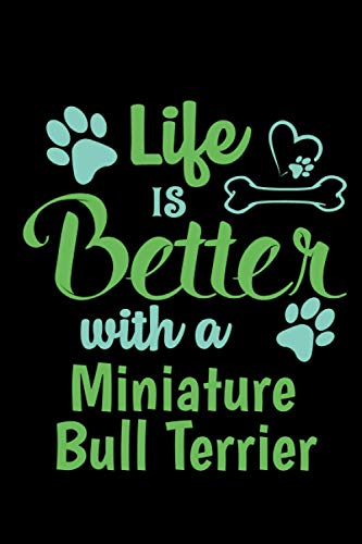 Life Is Better With a Miniature Bull Terrier: Dog Vaccination Record Book | Logbook For Dogs Lovers | Medication Log journal | 110 Pages 6x40