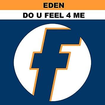 Do U Feel 4 Me