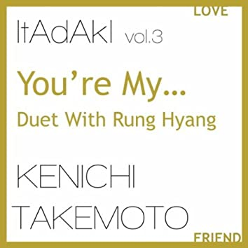 You're My...Duet With Rung Hyang