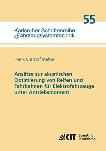 Ansatze zur akustischen Optimierung von Reifen und Fahrbahnen fur Elektrofahrzeuge unter Antriebsmoment (Karlsruher Schriftenreihe Fahrzeugsystemtechnik)