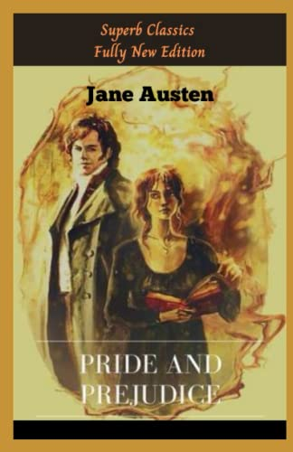 Jane Austen: Pride and Prejudice Annotated (Superb Classics Fully New Edition)