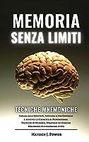 Memoria Senza Limiti e Tecniche Mnemoniche: Impara come Einstein, potenzia il tuo Cervello e aumenta la Capacità di Memorizzare. Tecniche di Memoria, Strategie ed Esercizi Mnemonici per ricordare tutto