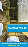 Moon Washington DC: Neighborhood Walks, Historic Highlights, Beloved Local Spots (Travel Guide)