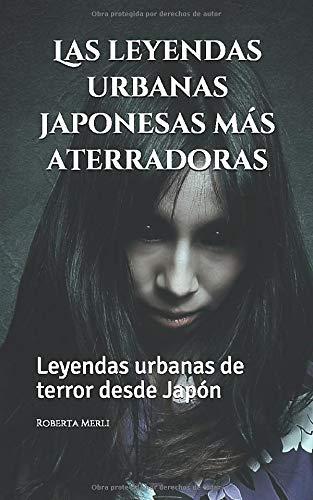 Las leyendas urbanas japonesas más aterradoras: Leyendas urbanas de terror desde Japón