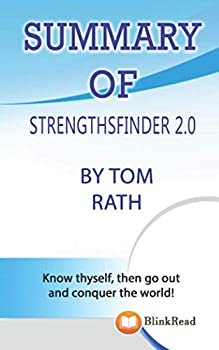 SUMMARY of StrengthsFinder 2.0 by Tom Rath  Know thyself then go out and conquer the world!