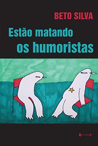 ESTÃO MATANDO OS HUMORISTAS (Portuguese Edition)
