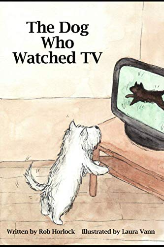 The Dog Who Watched TV (Creature Teachers - early readers)