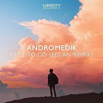 First To Go (Edlan Remix)