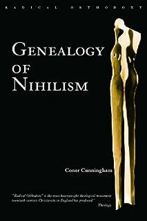 Genealogy of Nihilism (Routledge Radical Orthodoxy)