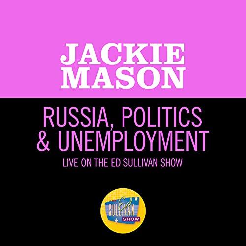 Russia, Politics & Unemployment ...