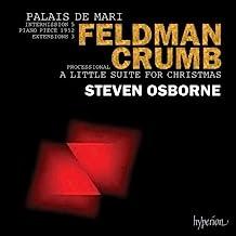 Feldman: Palais De Mari; Crumb: A Little Suite For Christmas
