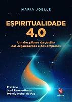 Espiritualidade 4.0 - Um dos Pilares da Gestão das Organizações e das Empresas (Portuguese Edition)