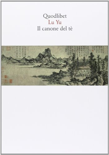 Il canone del tè. Testo cinese a fronte