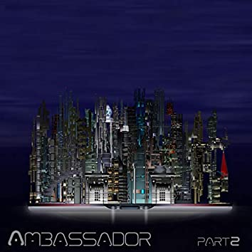 Ambassador, Pt. 2