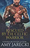 Rescued by the Celtic Warrior (Celtic Fire)