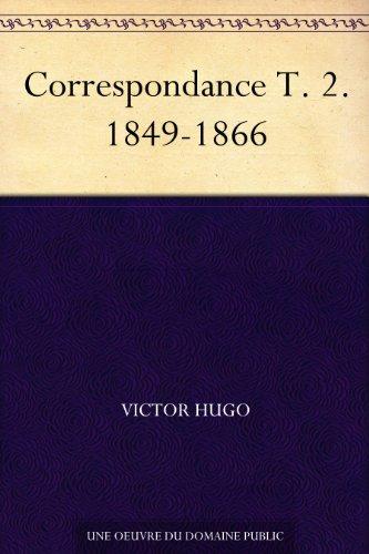 Couverture du livre Correspondance T. 2. 1849-1866