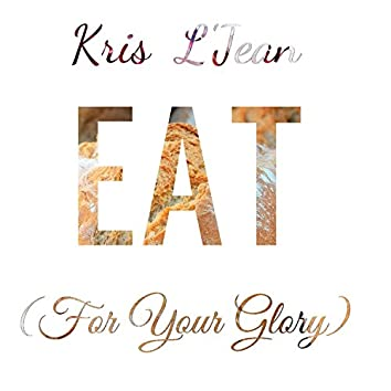 EAT (For Your Glory)