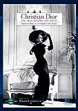 Christian Dior, the Man behind the Myth
