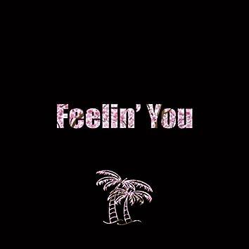 Feelin You