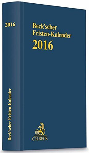 Beck'scher Fristen-Kalender 2016: Rechtsstand: Redaktionsstand: Februar 2015 (2015-04-14)