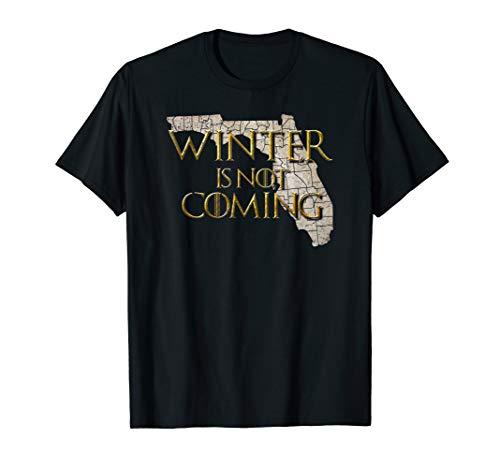 'WINTER IS NOT COMING' Florida TV Fantasy Nerd T-shirt