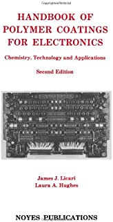 Handbook of Polymer Coatings for Electronics: Chemistry, Technology and Applications