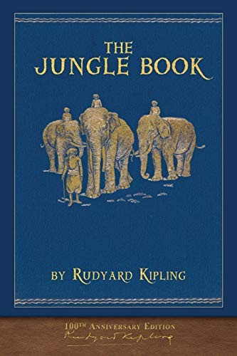 The Jungle Book (100th Anniversary Edition): Illustrated First Edition