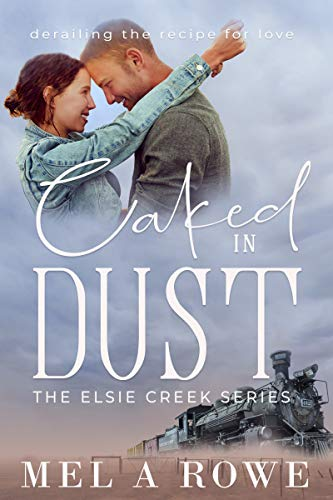 Caked In Dust by Mel A Rowe