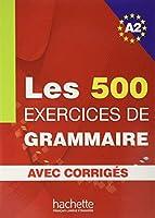 LES 500 EXERCICES DE GRAMMAIRE-A2(AVEC CORRIGES)