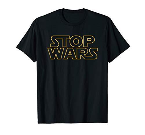 Stop Wars T Shirt T-Shirt