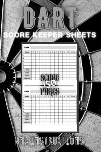 DART SCORE KEEPER sheets and Instructions 150 PAGES: Dart Log Book | Perfect for Game Score - Best Gifts For Dart Lover | 6