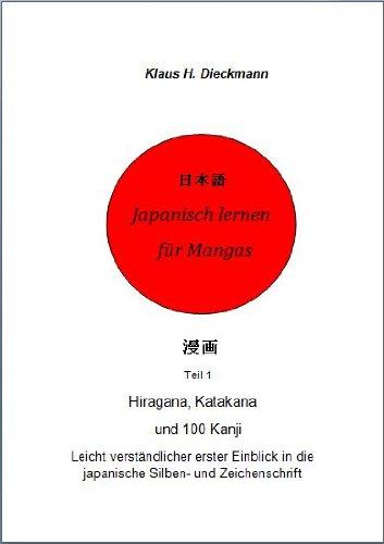 Japanisch lernen für Mangas (Hiragana, Katakana und 100 Kanji 1) (German Edition)