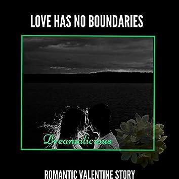Love Has No Boundaries - Romantic Valentine Story