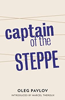 Captain of the Steppe (Tales from the Last Days) by [Oleg Pavlov, Ian Appleby]