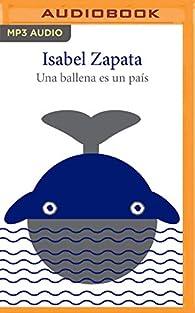 Una ballena es un país par Isabel Zapata