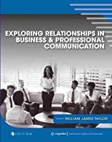 Exploring Relationships in Business and Professional Communication: An Anthology