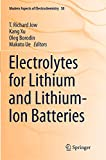 Electrolytes for Lithium and Lithium-Ion Batteries (Modern Aspects of Electrochemistry, Band 58) - T. Richard Jow