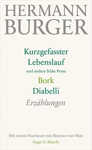 Kurzgefasster Lebenslauf und andere frühe Prosa. Bork. Diabelli: Erzählungen