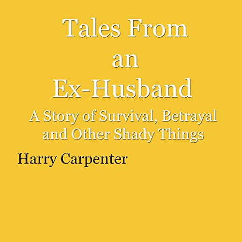Tales from an Ex-Husband audiobook cover art