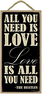 """SJT ENTERPRISES, INC. All You Need is Love, Love. Love is All You Need - The Beatles 5"""" x 10"""" Primitive Wood Plaque Sign ..."""