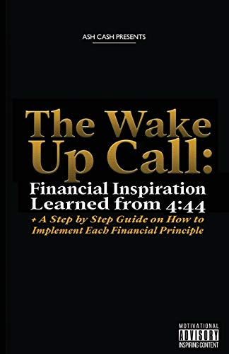 The Wake Up Call: Financial Inspiration Learned from 4:44 + A Step by Step Guide on How to Implement Each Financial Principle